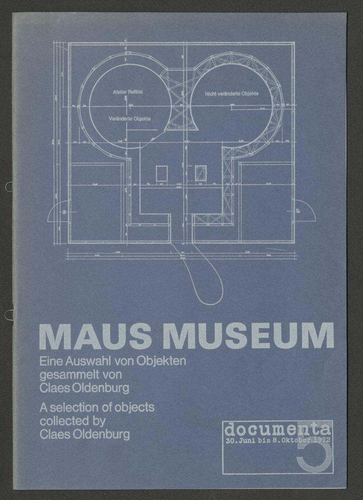 MAUS MUSEUM, a collection of objects collected by Claes Oldenburg (Catalogue for Documenta 5, 1972); Archiv der Avantgarden, Staatliche Kunstsammlungen Dresden © Claes Oldenburg