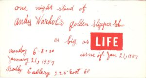 Andy Warhol. One night stand of Andy Warhol's golden slippers show as big as LIFE, 1957. Bodley Gallery, New York (Invitation); Archiv der Avantgarden, Staatliche Kunstsammlungen Dresden