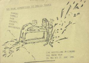 DER GRÜNE HÜHNERFICKER IST ENDLICH TRAURIG,Galerie Paul Maenz, Cologne 1982 (invitation) Archiv der Avantgarden, Staatliche Kunstsammlungen Dresden