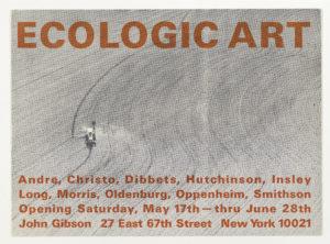 Ecologic Art , John Gibson Gallery, 1969 (invitation); Sammlung Marzona, Kunstbibliothek – Staatliche Museen zu Berlin