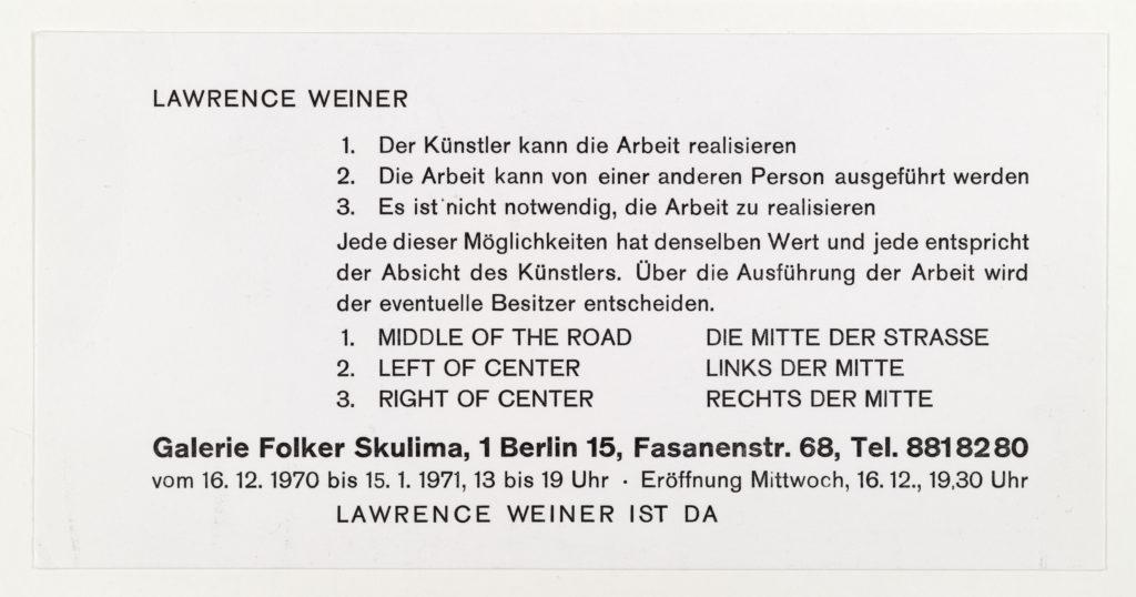 Lawrence Weiner, Galerie Folker Skulima, Berlin 1971 (invitation); Sammlung Marzona, Kunstbibliothek – Staatliche Museen zu Berlin; VG Bild-Kunst, Bonn.
