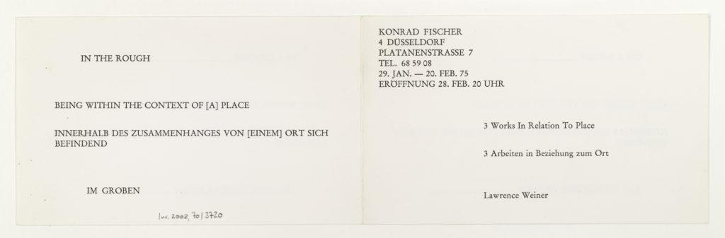 Lawrence Weiner, Galerie Konrad Fischer Düsseldorf, 1975 (invitation); Sammlung Marzona, Kunstbibliothek – Staatliche Museen zu Berlin; VG Bild-Kunst, Bonn.