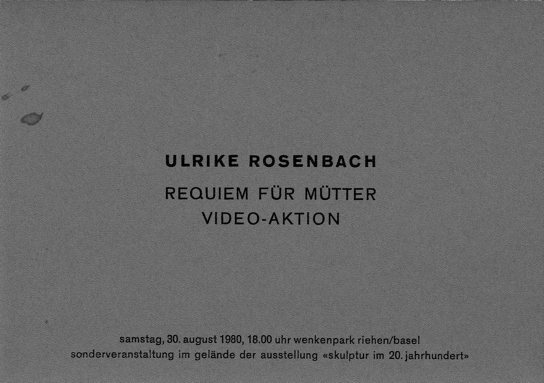 Ulrike Rosenbach, REQUIEM FÜR MÜTTER, Galerie Stampa, Basel 1980 (invitation); Archiv der Avantgarden, Staatliche Kunstsammlungen Dresden