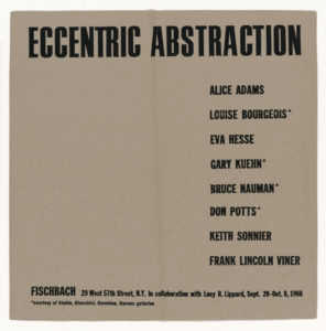 ECCENTRIC ABSTRACTION, Fischbach Gallery, New York 1966 (invitation /catalogue); Sammlung Marzona, Kunstbibliothek – Staatliche Museen zu Berlin